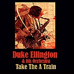 Duke Ellington & His Orchestra Take The A Train - Ep