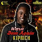 Kiprich Warn Dem Again