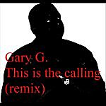 Gary G. This Is The Calling (Remix)