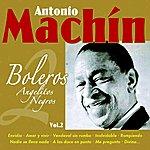 Antonio Machin Boleros - Angelitos Negros Vol. 2