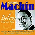 Antonio Machin Boleros - Toda Una Vida Vol. 3