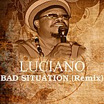 Luciano Bad Situation (Remix)