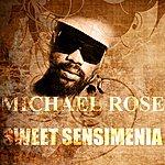 Michael Rose Sweet Sensimenia