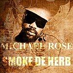 Michael Rose Smoke De Herb