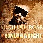 Michael Rose Babylon A Fight