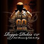 Reggie Dokes Let Me Go
