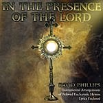 David Phillips In The Presence Of The Lord