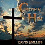 David Phillips Crown Him
