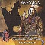 "Wayra Colors Of The Wind ""Pocahontas"""