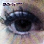 Red Hot Chili Peppers Look Around