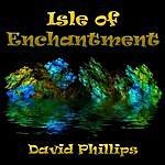 David Phillips Isle Of Enchantment