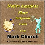 Mark Church Native American Flute Background Tracks, Vol. II