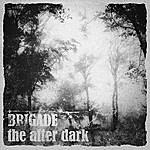 Brigade The Afterdark