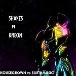 The Shakes Housegrown Vs Earthmusic