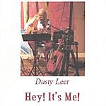 Dusty Leer Hey! It's Me!