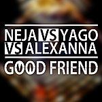Neja Good Friend