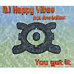 DJ Happy Vibes You Got It
