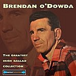 Brendan O'Dowda The Greatest Irish Ballad Collection