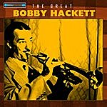 Bobby Hackett The Great Bobby Hackett
