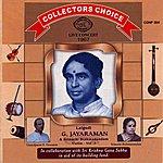 Lalgudi G. Jayaraman Collectors Choice - Live Concert - Vol.3. Lalgudi G Jayaraman