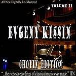 Evgeny Kissin Evgeny Kissin - Chopin Volume 2