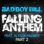 Bad Boy Bill Falling Anthem Part 2 (Feat. Alyssa Palmer)