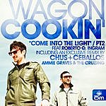 Wagon Cookin' Come Into The Light (Feat. Roberto Q. Ingram) [Part 2]