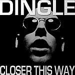Dingle Closer This Way