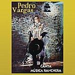 Pedro Vargas Canta Música Ranchera