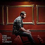 Mick Flannery Gone Forever