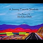 Nicholas Vitale A Journey Towards Shambala: The Best Of Nicholas Vitale