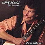 Shawn Gallaway Love Songs For The Soul