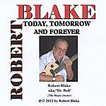 Robert Blake Today, Tomorrow And Forever