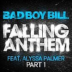 Bad Boy Bill Falling Anthem Part 1 (Feat. Alyssa Palmer)