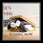 Geri King Running Away - Single