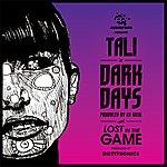 Tali Dark Days / Lost In The Game