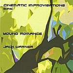 Jack Warner Cinematic Improvisations-Young Romance-Sonic