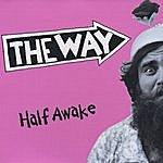 The Way Half Awake