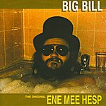 Big Bill The Original Ene Mee Hesp