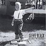 Steve Black Time Passes