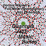 Dennis Warren's Full Metal Revolutionary Jazz Ensemble Quantum Jazz Music Suites