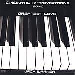 Jack Warner Cinematic Improvisations-Greatest Love-Sonic