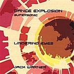 Jack Warner Dance Explosion-Lingering Eyes-Supersonic