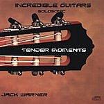 Jack Warner Incredible Guitars-Tender Moments-Solosonic