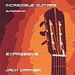 Jack Warner Incredible Guitars-Expressive-Supersonic