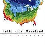 Hello From Waveland Strangeways