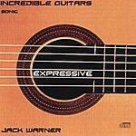 Jack Warner Incredible Guitars-Expressive-Sonic