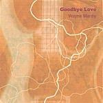 Wayne Manby Goodbye, Love