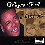 Wayne Bell G Like Me