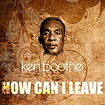 Ken Boothe How Can I Leave